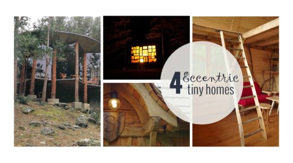 4 Highly Eccentric Tiny House Designs Sure to Amaze