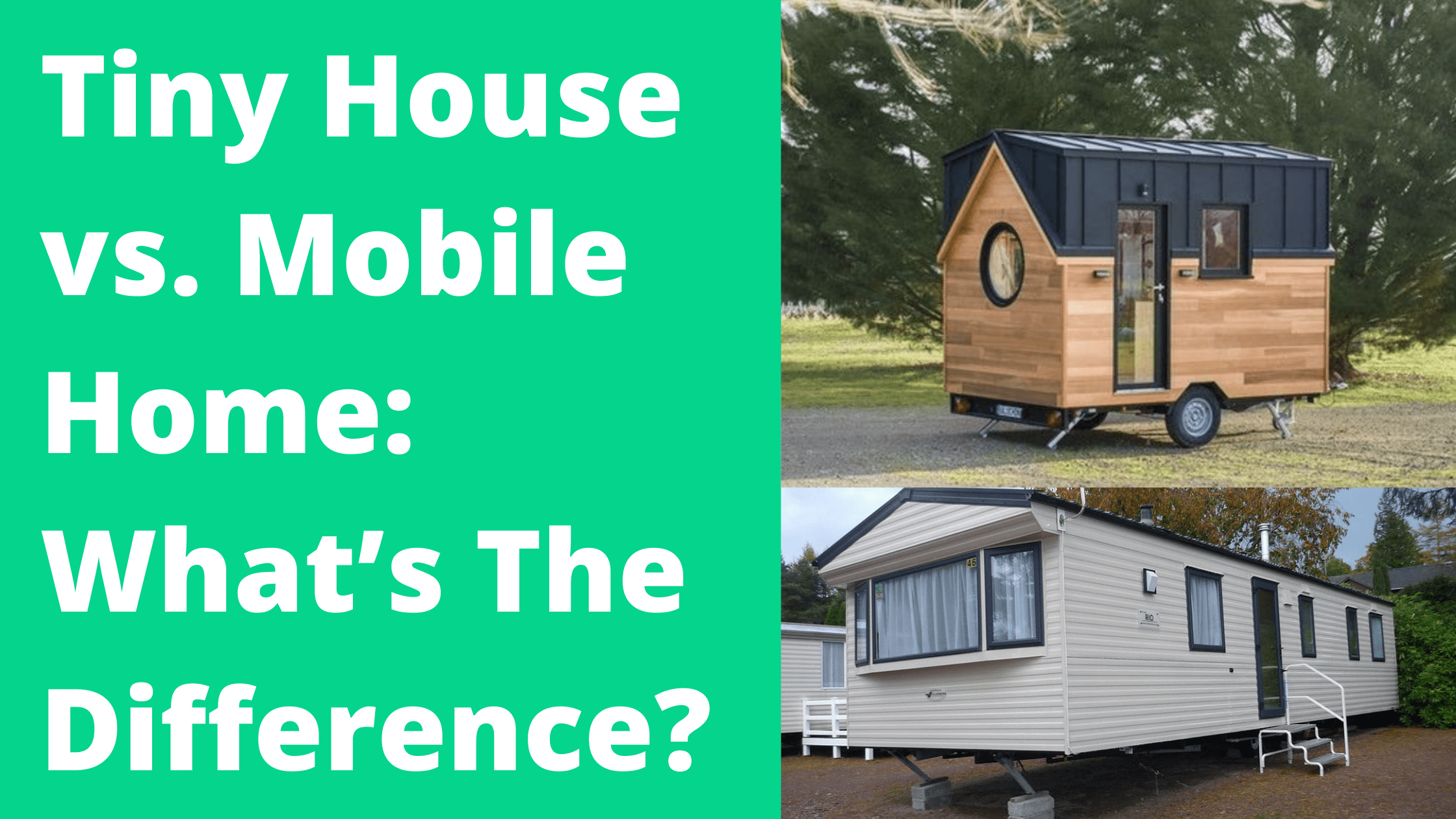 Tiny House vs. Mobile Home
