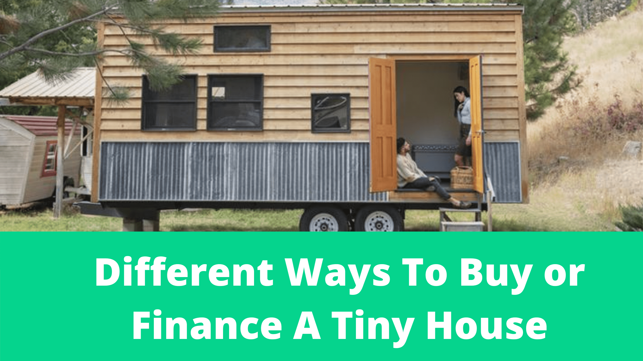 How To Buy A Tiny House With Land