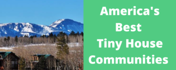 America's Best Tiny House Communities: Everything You Need To Know