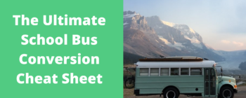 The Ultimate School Bus Conversion Cheat Sheet