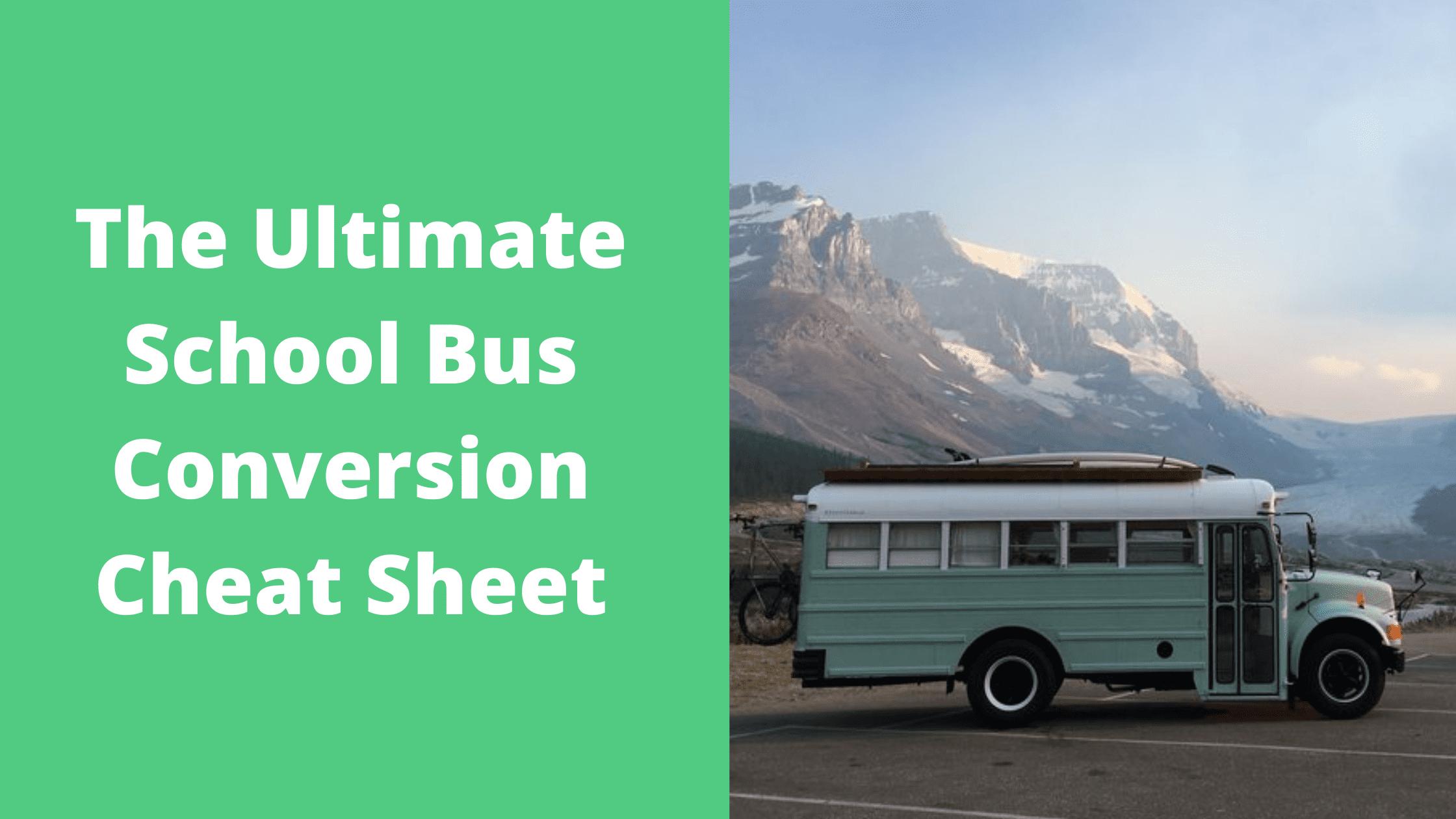 School Bus Conversion Cheat Sheet